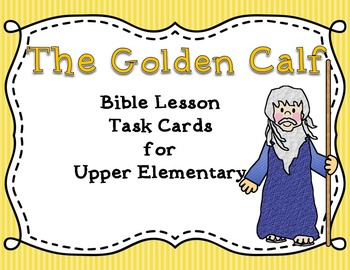 Bible Lesson Task Cards:  The Golden Calf