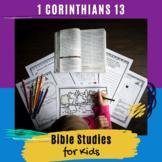 Bible Lessons for Kids: 1 Corinthians 13