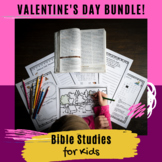 Bible Lessons about Love: Valentine's Day Bundle