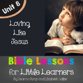 Bible Lessons for Little Learners: UNIT EIGHT
