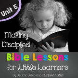 Bible Lessons for Little Learners: UNIT FIVE