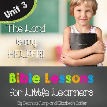 Bible Lessons for Little Learners: UNIT THREE