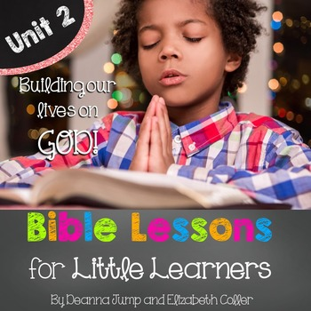 Bible Lessons for Little Learners: UNIT TWO