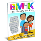 Bible Memory 4 Kids: The Ten Commandments