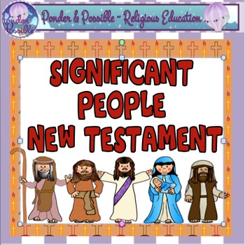 Bible: New Testament - Significant People, Jesus, Mary, Joseph and more!