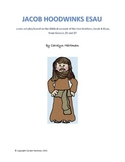 Script, Bible Skit:  Jacob Hoodwinks Esau