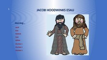 Script,  Bible Skit:  Jacob Hoodwinks Esau, power point