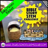 Bible Stories STEM Challenge (Baby Moses Bible STEM Activities)