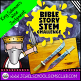 Bible Stories STEM Challenge (King Solomon's Wisdom Bible