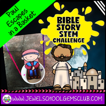 Bible Stories STEM Challenge (Paul Escapes in a Basket STEM Activities)