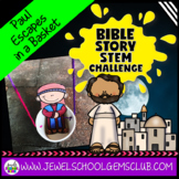 Bible Stories STEM Challenge (Paul Escapes in a Basket Bible STEM Activity)