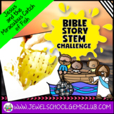 Bible Stories STEM Challenge (The Miraculous Catch of Fish