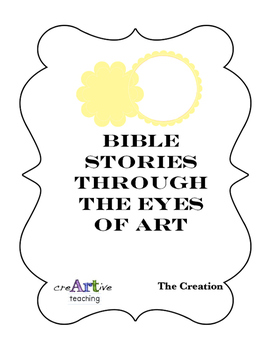 "Bible Stories through the Eyes of Art. ""The Creation"" (Torah)"