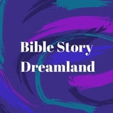 Bedtime Song: Bible Story Dreamland