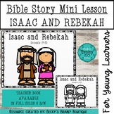 Bible Story Mini Lesson - Isaac and Rebekah