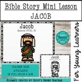 Bible Story Mini Lesson - Jacob