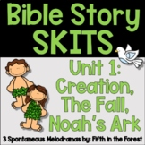 Bible Story Skits Unit 1 Creation The Fall Noah's Ark