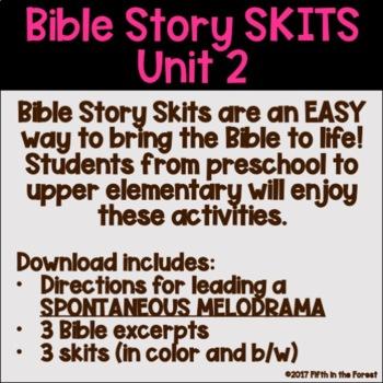 Bible Story Skits Unit 2 Abraham Joseph Moses