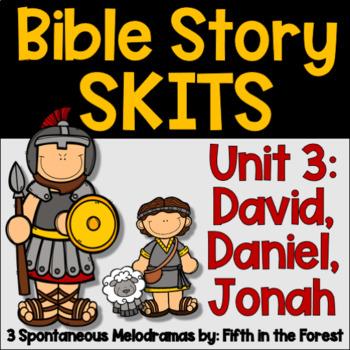 Bible Story Skits Unit 3 (David, Daniel, Jonah)