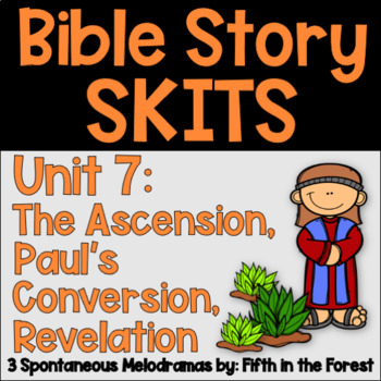 Bible Story Skits Unit 7 (The Great Commission/Ascension, Paul, Revelation)