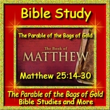 Bible Study Lesson: Matthew 25 Bags of Gold Talents with Bible Lessons