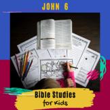 Bible Studies for Kids - John 6 MEGA SET!