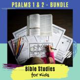 Psalms for Kids - Psalms 1 & 2 BUNDLE