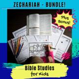 Bible Studies for Kids - Zechariah Bundle!