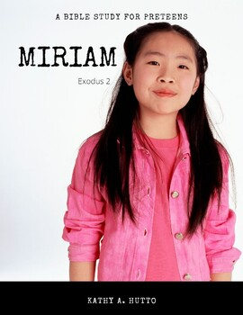 Bible Study for Preteens - Miriam