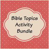 Bible Topics Activity Bundle