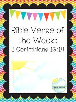Bible Verse of the Week-1 Corinthians 16:14. Printable Bible Study Curriculum.