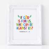 Bible verse poster. If God is for us, who can be against us? Romans 8:31 quote