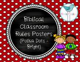 Biblical Classroom Rules Posters (Polka Dots Bright) - TPT Kinderbirdies