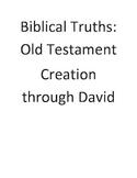 Biblical Truths: Old Testament - Creation through David