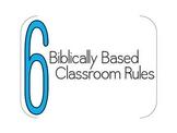 Biblically Based Classroom Rules