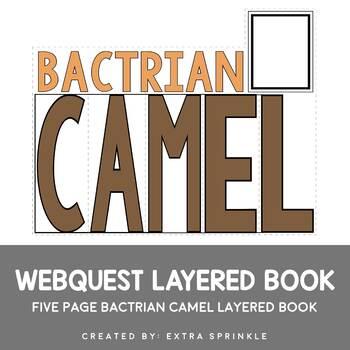 Bactrian Camel Webquest Layered Book