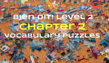 Bien Dit 2 Chapter 2 Vocabulary jigsaw puzzle BUNDLE