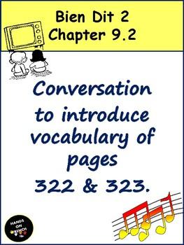 Bien Dit 2 Chapter 9.2 Conversation to introduce pages 322-323