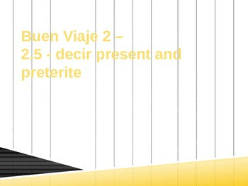 Buen Viaje 2 - 1.5 - decir present and preterite
