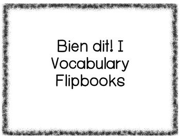Bien dit! I Vocabulary Flipbooks