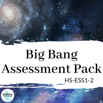 Assessment: Big Bang Theory Bundle - NGSS Aligned, MC/CR, CER Writing, & More