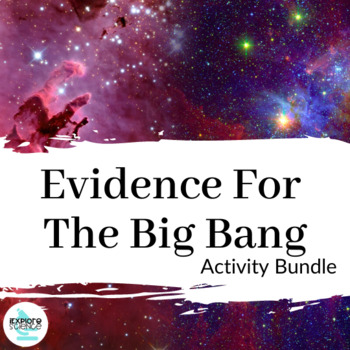 Big Bang Theory, Evidence-Based (NGSS HS-ESS1-2)