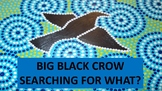 Big Black Crow Searching for What? Australian Aboriginal D
