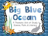 Big Blue Ocean A Science, math, and Literacy Unit