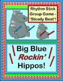 """Big Blue Rockin' Hippos!"" -- Group Game with Rhythm Sticks"