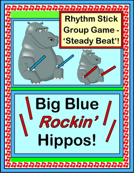 """Big Blue Rockin' Hippos!"" -- Group Game with Rhythm Sticks"