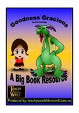 Big Book Activities - Goodness Gracious - 12 pages