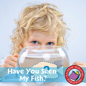 Big Book: Have You Seen My Fish? Gr. K-3