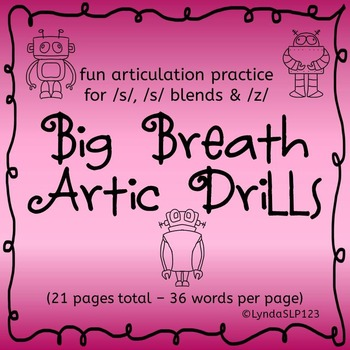 Big Breath Artic Drills for /S/, /S/ blends, and /Z/