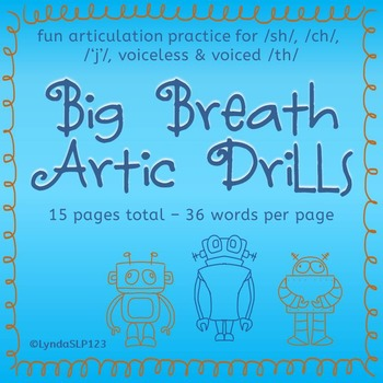 """Big Breath Artic Drills for /SH/, /CH/, """"J"""" and /TH/"""